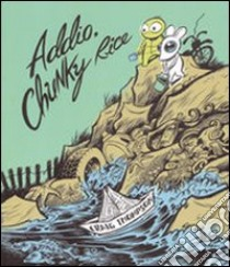 Addio, Chunky Rice libro di Thompson Craig