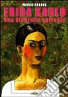 Frida Kahlo. Una biografia surreale libro