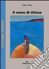 Il mare di Ulisse libro