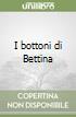 I bottoni di Bettina libro