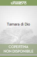 Tamara di Dio libro di Bisighini Monica