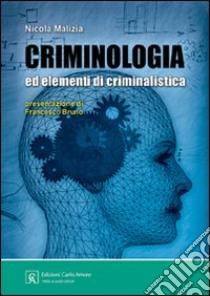 Criminologia ed elementi di criminalistica libro di Malizia Nicola