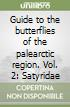 Guide to the butterflies of the palearctic region. Vol. 2: Satyridae libro