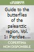 Guide to the butterflies of the palearctic region. Vol. 1: Pieridae. Tribe Pierini (partim) libro