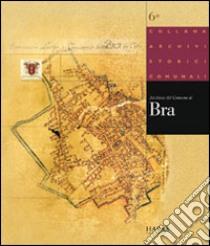 Archivio storico del comune di Bra libro di Robotti D. (cur.)