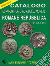 Catalogo euro-unificato Alfa delle monete romane. Repubblica libro di Boasso Alberto - Gullino Sergio