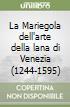 La Mariegola dell'arte della lana di Venezia (1244-1595) libro