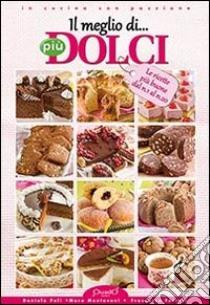 Il meglio di «Più dolci» libro di Peli Daniela; Mantovani Mara; Ferrari Francesca