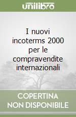 I nuovi incoterms 2000 per le compravendite internazionali libro