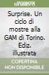 Surprise. Un ciclo di mostre alla GAM di Torino