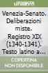 Venezia-Senato. Deliberazioni miste. Registro XIX (1340-1341). Testo latino a fronte libro