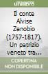 Il conte Alvise Zenobio (1757-1817). Un patrizio veneto tra agio e avventura libro
