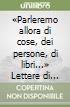 «Parleremo allora di cose, dei persone, di libri...» Lettere di Melchiorre Cesarotti a Francesco Rizzo Pataro libro