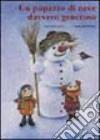 Un pupazzo di neve davvero generoso libro