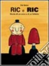 Ric e Ric. Storia di un orco e di un folletto libro