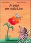 Un papà per riccio Lino libro