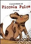 L'avventura di piccola Pulce libro