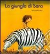 La giungla di Sara libro