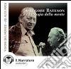 Gregory Bateson e l'ecologia della mente. Audiolibro. CD Audio libro