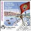 Le tigri di Mompracem. Audiolibro. CD Audio formato MP3. Ediz. integrale libro