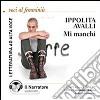 Mi manchi. Audiolibro. CD Audio formato MP3. Ediz. integrale libro