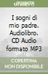 I sogni di mio padre. Audiolibro. CD Audio formato MP3
