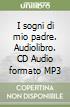 I sogni di mio padre. Audiolibro. CD Audio formato MP3 libro