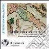 L'altro viaggio in Italia. Dal Cinquecento al Duemila: scrittori europei descrivono il bel paese. Audiolibro. 2 CD Audio libro