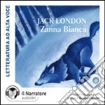 Zanna Bianca. Audiolibro. CD Audio formato MP3. Ediz. integrale  di London Jack
