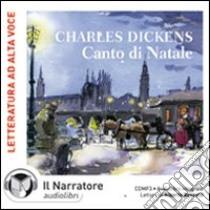 Canto di Natale. Audiolibro. CD Audio formato MP3. Ediz. integrale  di Dickens Charles