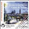 Il canto di Natale. Audiolibro. CD Audio formato MP3. Ediz. integrale libro