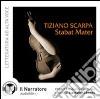 Stabat mater. Audiolibro. CD Audio formato MP3. Ediz. integrale libro