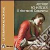 Il ritorno di Casanova. Audiolibro. CD Audio formato MP3. Ediz. integrale libro