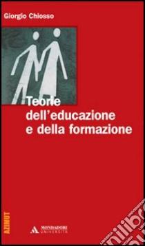 Teorie dell'educazione e della formazione libro di Chiosso Giorgio