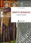 Diritto romano. Istituzioni e storia libro