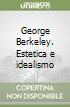 George Berkeley. Estetica e idealismo