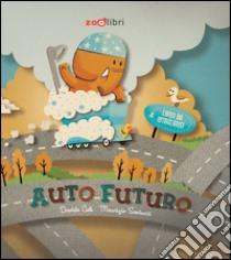 Auto-futuro libro di Calì Davide - Santucci Maurizio