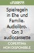Spielregeln in Ehe und Familie. Audiolibro. Con 3 audiocassette libro