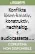 Konflikte lösen-kreativ, konstruktiv, nachhaltig. Audiolibro. 3 audiocassette libro