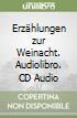 Erzählungen zur Weinacht. Audiolibro. CD Audio libro