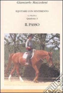 Equitare con sentimento. La pratica (3) libro di Mazzoleni Giancarlo