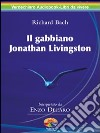 Il gabbiano Jonathan Livingston. Audiolibro. 2 CD Audio libro