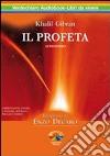 Il profeta. Audiolibro. 2 CD Audio libro