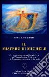 Il mistero di Michele. Una osservazione scientifico-spirituale dell'immaginazione di Michele e della sua rappresentazione in Euritmia libro