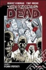 Giorni perduti. The walking dead (1) libro di Kirkman Robert - Moore Tony - Rathburn Cliff