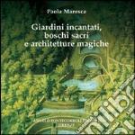 Giardini incantati, boschi sacri e architetture magiche libro