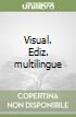 Visual. Ediz. multilingue