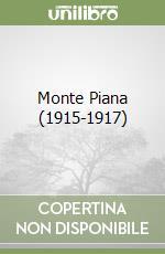 Monte Piana (1915-1917) libro di Spada Mario