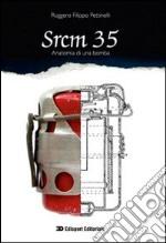 Srcm 35 anatomia di una bomba