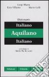 Dizionario italiano-aquilano-italiano libro